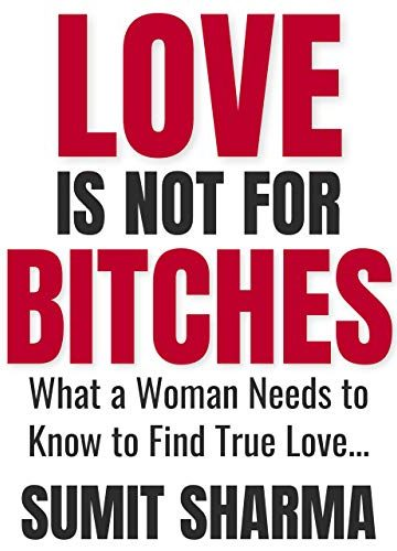 Love is Not for Bitches